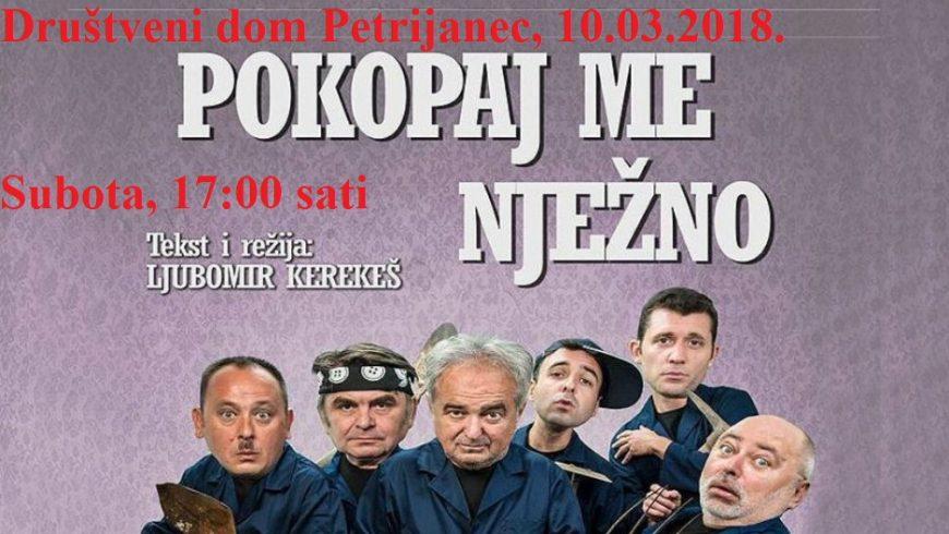 """Predstava """"Pokopaj me nježno"""" u Petrijancu 10.03.2018."""